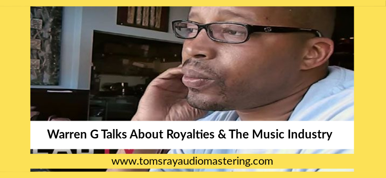 Warren G About Royalties Amp Music Videos Tom S Ray